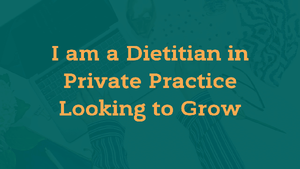 Dietitian Growing Private Practice